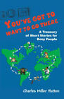 You've Got to Want to Go There: A Treasury of Short Stories for Busy People by Charles Miller Hutton (Hardback, 2004)