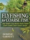 Flyfishing for Coarse Fish by Dominic Garnett (Hardback, 2012)