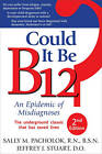 Could it be B12?: An Epidemic of Misdiagnoses by Word Dancer Press (Paperback, 2011)