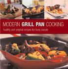 Modern Grill Pan Cooking: Healthy and Original Recipes for Busy People by Gina Steer (Hardback, 2006)