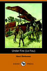 Under Fire (Le Feu) (Dodo Press) by Henri Barbusse (Paperback, 2006)