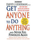 Get Anyone to Do Anything: 2 Spoken Word Cds, 1 Hour 30 Minutes by Scott Bryce, David J. Lieberman (CD-Audio, 2006)