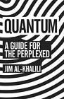 Quantum: A Guide for the Perplexed by Jim Al-Khalili (Paperback, 2012)