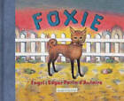 Foxie: The Singing Dog by Ingri D'Aulaire, Edgar Parin D'Aulaire (Hardback, 2008)