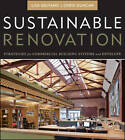 Sustainable Renovation: Strategies for Commercial Building Systems and Envelope by Chris Duncan, Lisa Gelfand (Hardback, 2011)