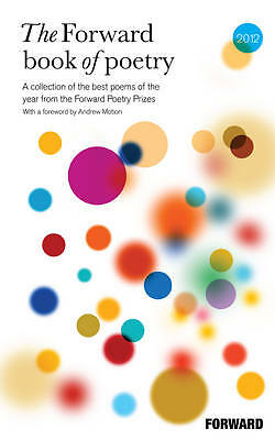 """""""AS NEW"""" Poets, Various, The Forward Book of Poetry 2012 Book"""