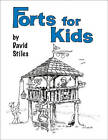 Forts for Kids by David Stiles (Paperback, 2011)