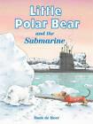 Little Polar Bear and the Submarine by Hans de Beer (Hardback, 2011)