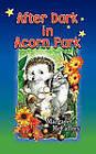 After Dark in Acorn Park by Margaret McCaffrey (Paperback / softback, 2010)