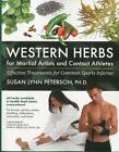 Western Herbs for Martial Artists and Contact Athletes: Effective Treatments for Common Sports Injuries by Susan Lynn Peterson (Paperback, 2010)