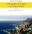 The EU and Neighbors: A Geography of Europe in the Modern World by Brian W. Blouet (Paperback, 2012)