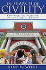 In Search of Civility by Kent Weeks (Paperback, 2011)