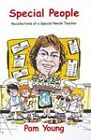 Special People: Recollections of a Special Needs Teacher by Pam Young (Paperback, 2009)