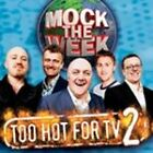 Mock the Week: Too Hot for TV 2 by Sound Entertainment Limited (CD-Audio, 2009)