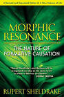 Morphic Resonance: The Nature of Formative Causation by Rupert Sheldrake (Paperback, 2009)