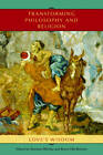 Transforming Philosophy and Religion: Love's Wisdom by Indiana University Press (Paperback, 2008)