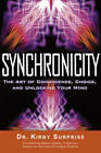 Synchronicity: The Art of Coincidence, Change, and Unlocking Your Mind by Dr. Kirby Surprise (Paperback, 2012)
