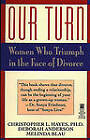 Our Turn: Women Who Truimph in the Face of Divorce by Christopher Hayes (Paperback, 1994)