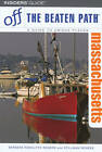 Massachusetts off the Beaten Path by Stillman Rogers, Barbara Radcliffe (Paperback, 2007)