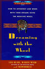Dreaming with the Wheel: How to Interpret and Work with Your Dreams Using the Medicine Wheel by Sun Bear, Shawnodese, Wabun Wind (Paperback, 1994)