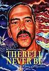 There'll Never Be: A Story of Forgiveness by Thomas Keith Debarge (Hardback, 2012)