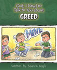 God, I Need to Talk to You about Greed by Susan K Leigh (Paperback / softback)