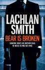 Bear is Broken by Lachlan Smith (Paperback, 2013)