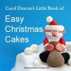 Carol Deacon's Little Book of Easy Christmas Cakes by Carol Deacon (Paperback, 2007)