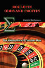 Roulette Odds and Profits: The Mathematics of Complex Bets by Catalin Barboianu (Paperback, 2008)