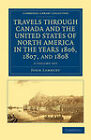 Travels Through Canada and the United States of North America in the Years 1806, 1807, and 1808 2 Volume Set by John Lambert (Multiple copy pack, 2011)