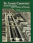 St. Louis Currents: The Bi-State Region After a Century of Planning by Gashouse Books (Paperback / softback, 2011)