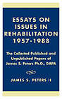 Essays on Issues in Rehabilitation 1957-1988: The Collected Published and Unpublished Papers of James S. Peters Ph.D, Dapa by James S. Peters (Hardback, 2002)