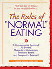 The Rules of  Normal  Eating: A Commonsense Approach for Dieters, Overeaters, Undereaters, Emotional Eaters and Everyone in Between! by Karen R. Koenig (Paperback, 2005)