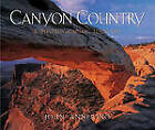 Canyon Country: A Photographic Journey by John Annerino (Hardback, 2005)
