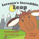 Lorenzo's Incredible Leap: A Story of Courage by Carol Schafer (Paperback / softback, 2012)