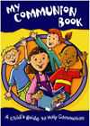 My Communion Book: A Child's Guide to Holy Communion by Kathleen Crawford (Paperback, 2002)