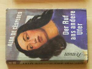 Alba de Céspedes - Der Ruf ans andere Ufer (1953) - Wegendorf, Deutschland - Alba de Céspedes - Der Ruf ans andere Ufer (1953) - Wegendorf, Deutschland