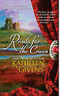 Rivals for the Crown by Kathleen Givens (Paperback, 2008)