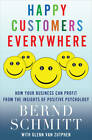 Happy Customers Everywhere: How Your Business Can Profit from the Insights of Positive Psychology by Bernd Schmitt, Glenn Van Zutphen (Hardback, 2012)