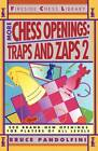 More Chess Openings: Traps and Zaps by Bruce Pandolfini (Paperback, 1993)