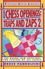 More Chess Openings: Traps and Zaps 2 by Bruce Pandolfini (Paperback, 1993)