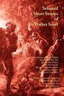 Selected Short Stories of Sir Walter Scott by Sir Walter Scott (Paperback, 2011)
