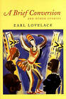A Brief Conversion  and Other Stories by Earl Lovelace (Paperback, 2002)