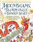 Moonbeams, Dumplings and Dragon Boats: A Treasury of Chinese Holiday Tales by Nina Simonds (Hardback, 2006)