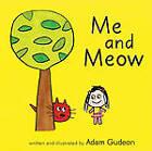 Me and Meow by Adam Gudeon (Hardback, 2011)