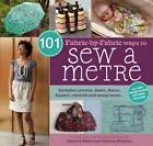 101 Fabric-by-Fabric Ways to Sew a Metre by Patricia Hoskins, Rebecca Yaker (Spiral bound, 2012)