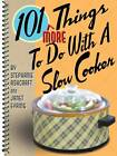 101 More Things to Do with a Slow Cooker by Stephanie Ashcraft (Board book, 2004)