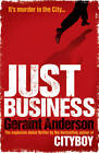 Just Business by Geraint Anderson (Paperback, 2012)