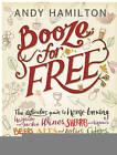 Booze for Free by Andy Hamilton (Hardback, 2011)