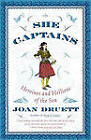 She Captains: Heroines and Hellions of the Sea by Joan Druett (Paperback, 1939)